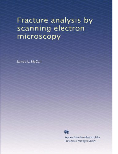 Fracture Analysis By Scanning Electron Microscopy