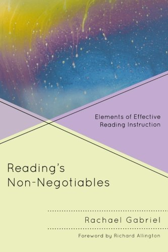 Reading'S Non-Negotiables: Elements Of Effective Reading Instruction