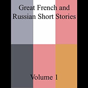Great French and Russian Short Stories, Volume 1 (Unabridged Selections) Audiobook
