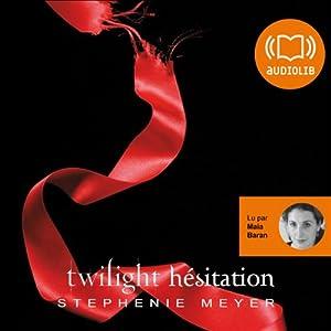 Hésitation (Twilight 3) Audiobook