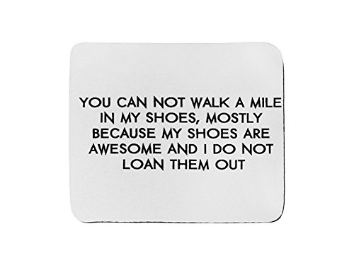 Mouse Pad rettangolo di non puoi Walk a Mile in My Shoes mio scarpe sono awesome e perché non mi prestito Them Out