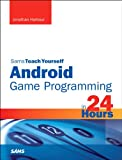 img - for Sams Teach Yourself Android Game Programming in 24 Hours book / textbook / text book