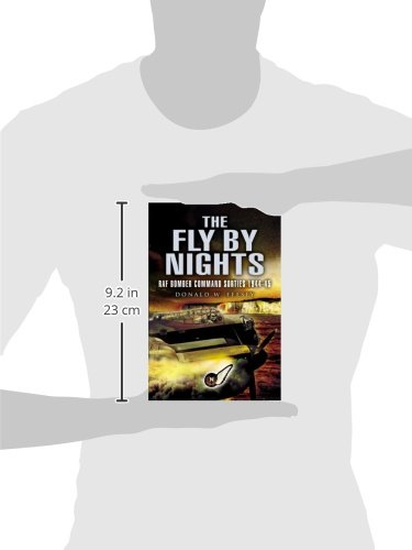 The Fly by Nights: RAF Bomber Command Sorties 1944-45: Navigating RAF Lancasters in 1944-5