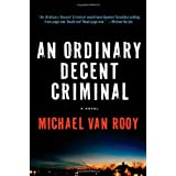 "An Ordinary Decent Criminal (Montgomery ""Monty"" Haavik Series) ~ Michael Van Rooy"