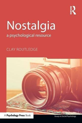 Nostalgia: A Psychological Resource (Essays in Social Psychology), by Clay Routledge