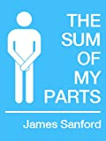 The Sum of My Parts (Kindle Single)
