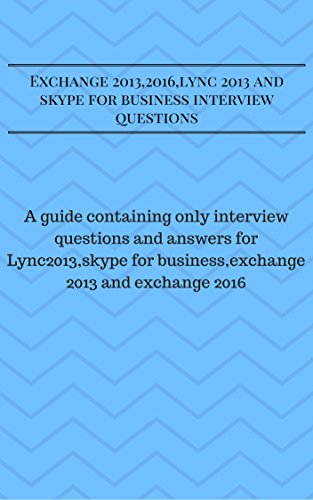 exchange-20132016lync-2013-and-skype-for-business-interview-questions-crack-any-uc-interview