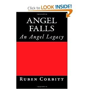 Angel Falls: An Angel Legacy (The Angel Legacies) (Volume 1) Ruben C Corbitt