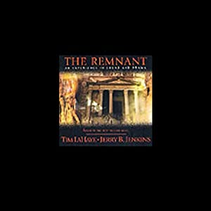 The Remnant: An Experience in Sound and Drama | [Tim LaHaye, Jerry B. Jenkins]