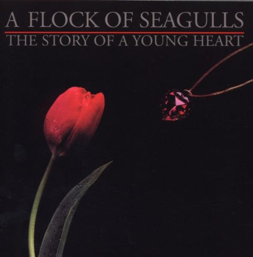 A Flock of Seagulls - Story of a Young Heart - Zortam Music