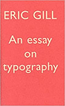Essay on typography eric gill
