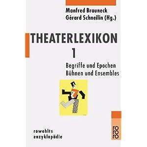 Theaterlexikon 1: Begriffe und Epochen, Bühnen und Ensembles