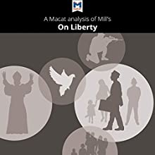 A Macat Analysis of John Stuart Mill's On Liberty Audiobook by Ashleigh Campi, Lindsay Scorgie-Porter Narrated by  Macat.com