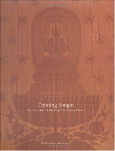 Defining Yongle: Imperial Art in Early Fifteenth-Century China (Metropolitan Museum of Art)