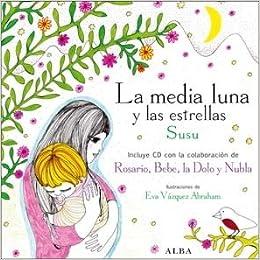 La media luna y las estrellas: Susu: 9788484285847: Amazon.com: Books