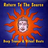 Various Return to the Source - Deep Trance & Ritual Beats