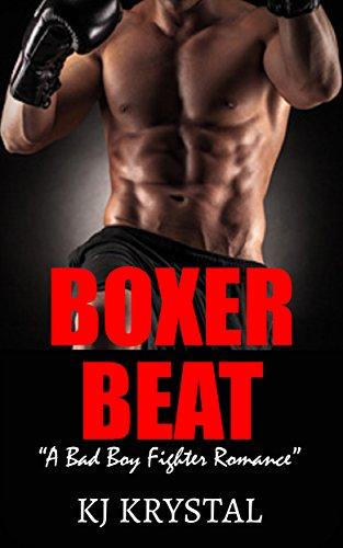 BOXER BEAT SPORTS ROMANCE: BAD BOY FIGHTER ROMANCE (CONTEMPORARY SPORTS ROMANCE)