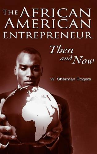 The African American Entrepreneur: Then and Now