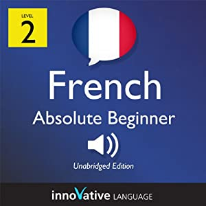 Learn French - Level 2: Absolute Beginner French - Volume 1: Lessons 1-25 Audiobook