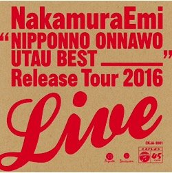 NIPPONNO ONNAWO UTAU BEST Release Tour 2016 LIVE!(赤盤)