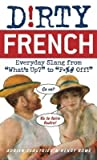 img - for Dirty French( Everyday Slang from