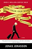 Jonas Jonasson The 100-Year-Old Man Who Climbed Out the Window and Disappeared