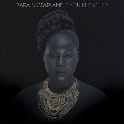 Zara McFarlane - If You Knew Her