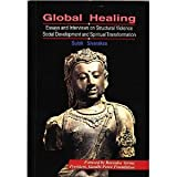 img - for Global Healing: Essays and Interviews on Structural Violence, Social Development and Spiritual Transformation book / textbook / text book