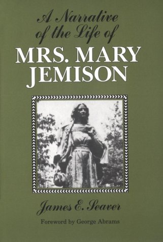 A Narrative of the Life of Mrs. Mary Jemison (Iroquois and Their Neighbors), James E. Seaver