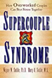 img - for Supercouple Syndrome: How Overworked Couples Can Beat Stress Together book / textbook / text book
