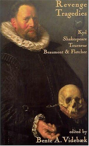 Revenge Tragedies, William Shakespeare, Cyril Tourneur, Francis Beaumont, John Fletcher, Thomas Kyd