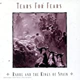 echange, troc Tears For Fears - Raoul & The Kings Of Spain