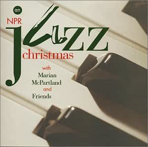 An NPR Jazz Christmas with Marian McPartland and Friends