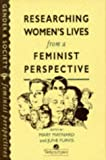 Researching Women's Lives from a Feminist Perspective (Gender & Society Feminist Perspectives)