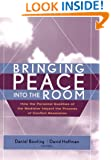 Bringing Peace Into the Room: How the Personal Qualities of the Mediator Impact the Process of Conflict Resolution