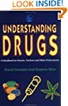 Understanding Drugs: A Handbook for P...