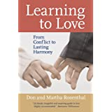Learning to Love: From Conflict to Lasting Harmonyby Don Rosenthal