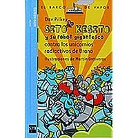 Sito Kesito y su robot gigantesco contra los unicornios radioactivos de Urano (Barco de Vapor Azul)