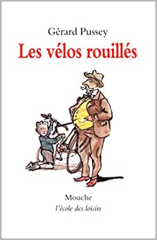 Les Vélos Rouillés: Gérard Pussey: 9782211043113: Amazon.com: Books