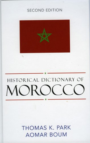 Historical Dictionary of Morocco, 2nd Edition (African Historical Dictionaries, No. 95)