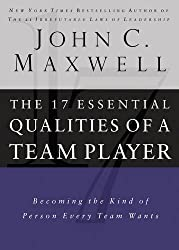 The 17 Essential Qualities of a Team Player: Becoming the Kind of Person Every Team Wants by Maxwell John C