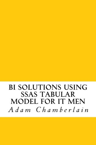 BI Solutions Using SSAS Tabular Model for IT Men (Tabular Model compare prices)