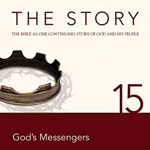 The Story, NIV: Chapter 15 - God's Messengers (Dramatized) | [Zondervan Bibles (editor)]