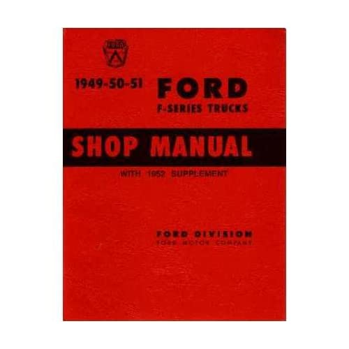 Contents contributed and discussions participated by kimberly long 1952 ford truck shop manual fandeluxe Image collections