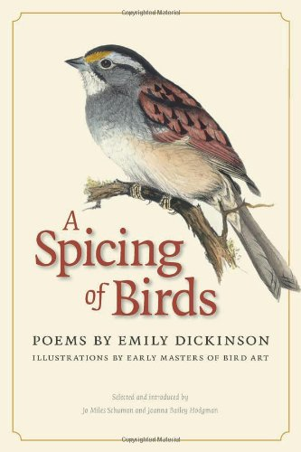 A Spicing of Birds: Poems by Emily Dickinson (The Driftless Series), Emily Dickinson