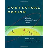 Contextual Design: Defining Customer-Centered Systems (Interactive Technologies)Hugh Beyer�ɂ��
