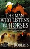 The Man Who Listens to Horses (0099280558) by MONTY ROBERTS