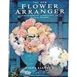 img - for The New Flower Arranger: Contemporary Approaches to Floral Design book / textbook / text book