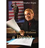 img - for [ Sine Dubio-Without a Doubt [ SINE DUBIO-WITHOUT A DOUBT ] By Dupre, Christopher ( Author )Sep-01-2007 Paperback book / textbook / text book