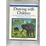Drawing with Children: A Creative Teaching and Learning Method That Works for Adults Too